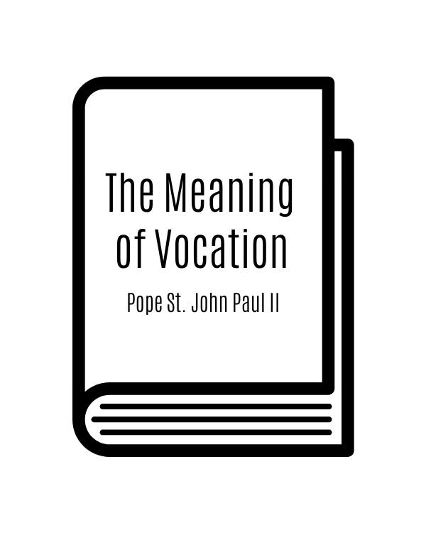 The Meaning of Vocation: Pope St. John Paul II