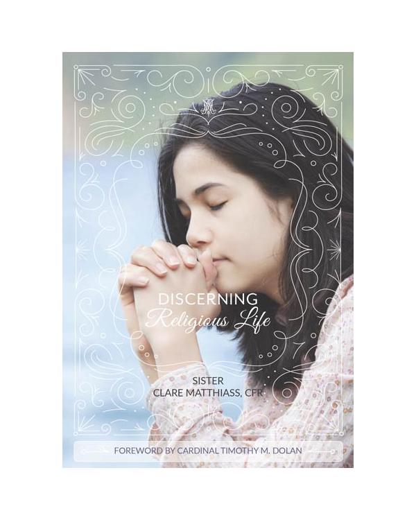 Discerning Religious Life: Sr. Clare Matthiass, CFR