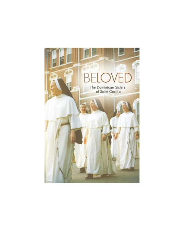 Beloved: The Dominican Sisters of St. Cecilia
