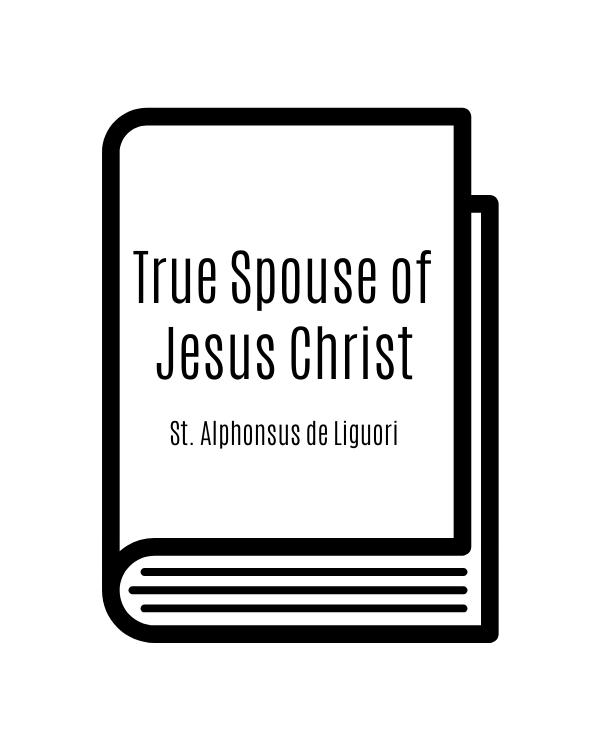 True Spouse of Jesus Christ: St. Alphonsus de Liguori