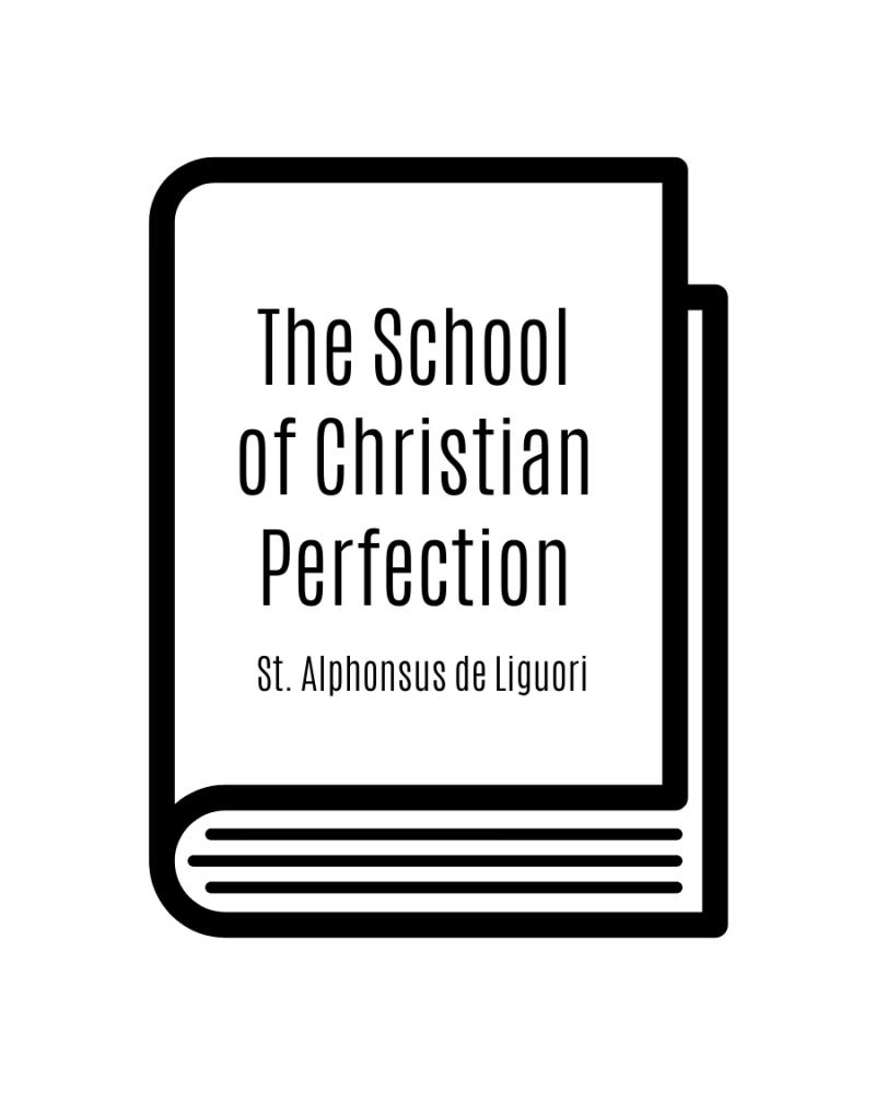 The School of Christian Perfection: St. Alphonsus Liguori